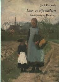 Laren en zijn schilders. Kunstenaars rond Hamdorff. KOENRAADS, Jan P.