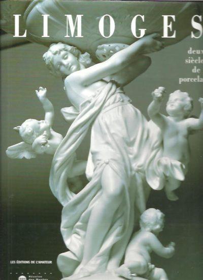 Limoges. Deux siècles de porcelaine. MESLIN-PERRIER, Chantal & Marie SEGONDS-PERRIER