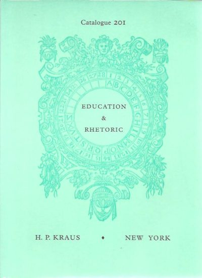 Education & Rhetoric. KRAUS - CATALOGUE 201