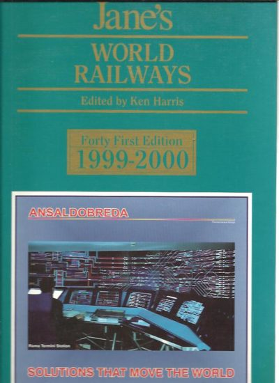 Jane's World Railways - Forty-first Edition 1999-2000. HARRIS, Ken [Ed.]