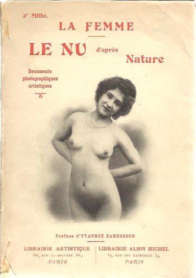 Le Nu d'après Nature. I - La Femme. [2e Mille]. RAMBOSSON, Yvanhoë