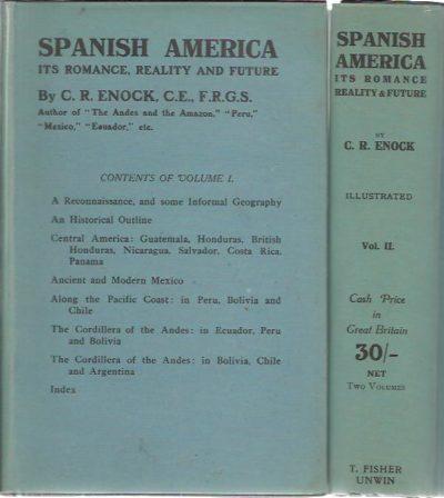 Spanish America. Its Romance, Reality and Future. Volume I + II. ENOCK, C.R.