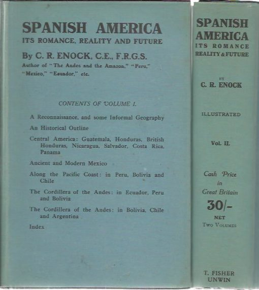 Spanish America. Its Romance, Reality and Future. Volume I + II. ENOCK, C.R.