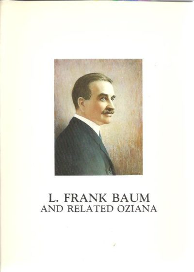 The distinguished collection of L. Frank Baum and related Oziana. Including W.W. Denslow formed by Justin G. Schiller. Auction sale number 1118. - With errata slip. CATALOGUE - SWANN