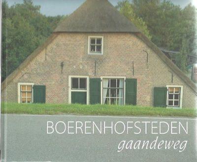 Boerenhofsteden gaandeweg. 10 jaar Stichting Boerderij & Erf Alblasserwaard-Vijfheerenlanden. JONG, Dick de & Evert van LOPIK
