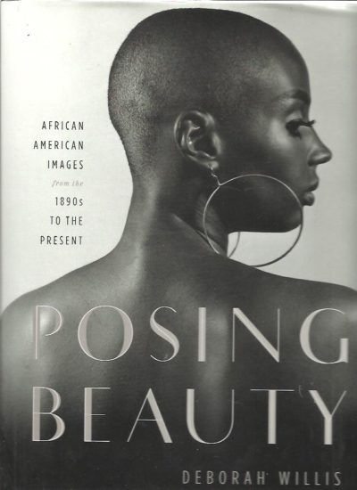 Posing Beauty. African American Images from the 1890s to the Present. WILLIS, Deborah