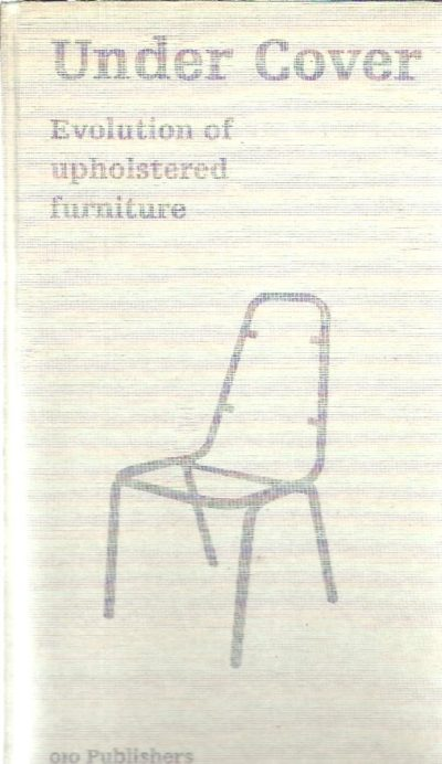 Under Cover. Evolution of upholstered furniture. HINTE, Ed van