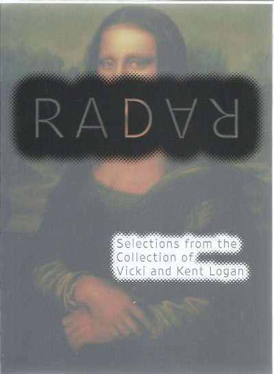 Radar. Selections from the Collection of Vicki and Kent Logan - New copy. CARUSO, Laura [Ed.]
