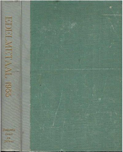Edelmetaal. Maandblad van de Federatie Goud en Zilver. 9e Jaargang No.1 Januari 1955 t/m No. 12 December 1955. VREEDENBURGH, C. [Hoofdredacteur]