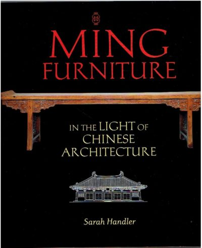 Ming Furniture in the Light of Chinese Architecture. HANDLER, Sarah