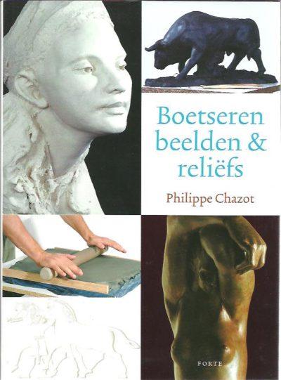 Boetseren - beelden en reliëfs. [Tweede herziene druk]. CHAZOT, Philippe