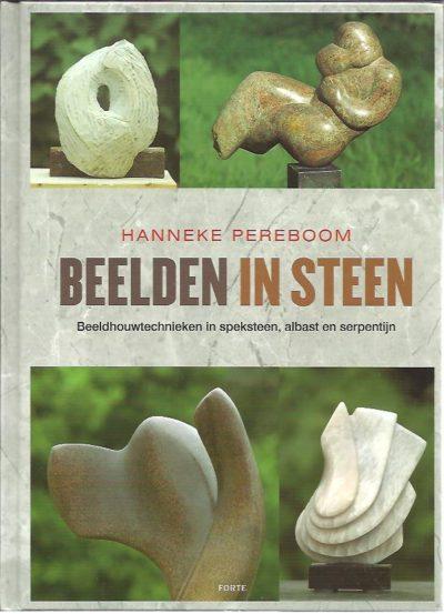 Beelden in steen. Beeldhouwtechnieken in speksteen, albast en serpentijn. PEREBOOM, Hanneke