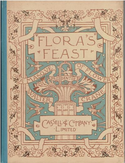 Flora's feast. A Masque of Flowers. Penned & Pictured by Walter Crane. CRANE, Walter