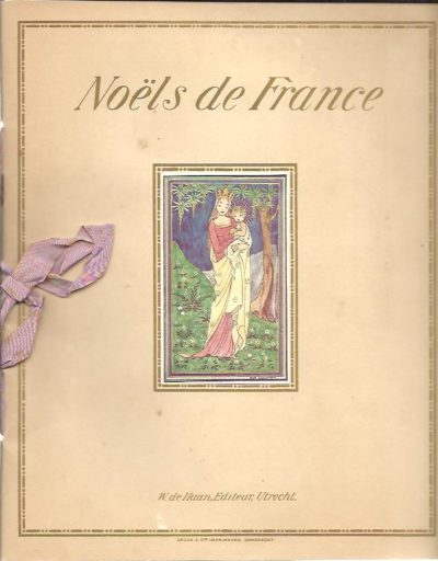 Noëls de France. Arrangement et accompagnement de piano de Willem Pijper. Illustrations en couleurs de Rie Cramer. + Envelope. PIJPER, Willem & Rie CRAMER