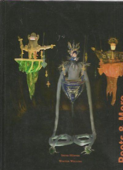 Roots & More. De Reis van de Geesten / The Journey of the Spirits. HÜBNER, Irene & Wouter WELLING