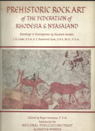 Prehistoric Rock Art of the Federation of Rhodesia & Nyasaland. GOODALL, Elizabeth & Roger SUMMERS a.o.