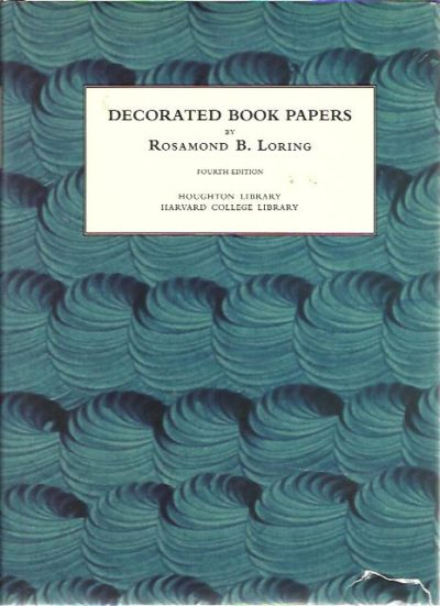 Decorated Book Papers. Being an account of their designs and fashions. Fourth edition. LORING, Rosamond B.