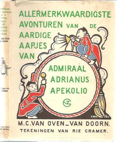 Allermerkwaardigste Avonturen van de Aardige Aapjes van Admiraal Adrianus Apekolio. Alfabet voor Allen. CRAMER, Rie - M.C. van OVEN-van DOORN
