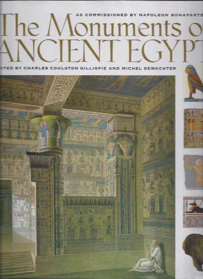 The Monuments of Egypt. The Napoleonic Edition. The Complete Archaeological Plates from La Description de L'Egypte. GILLISPIE, Charles Coulston and Michel DEWACHTER. Edited with an Introduction
