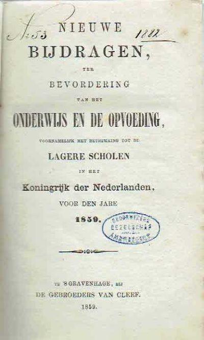 Nieuwe Bijdragen, ter bevordering van het Onderwijs en de Opvoeding, voornamelijk met betrekking tot de Lagere Scholen in het Koningrijk der Nederlanden, voor den Jare 1859. ONDERWIJS & OPVOEDING