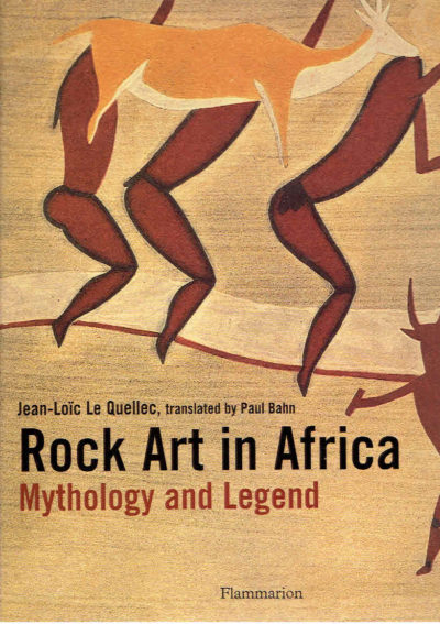 Rock Art in Africa. Mythology and Legend. QUELLEC, Jean-Loïc le [Translated by Paul Bahn]