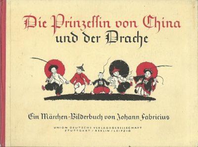 Die Prinzessin von China und der Drache. Ein Märchen-Bilderbuch. FABRICIUS, Johann - [Arretje Nof]