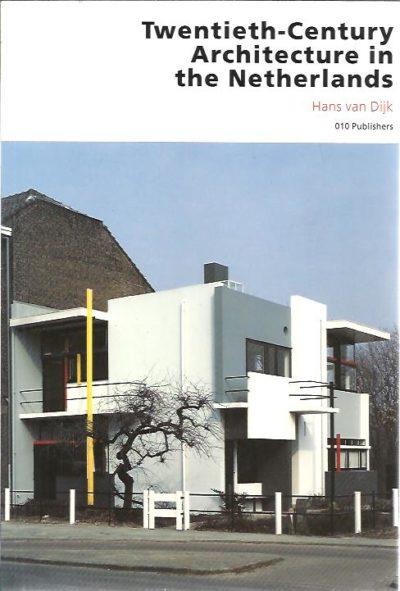 Twentieth-Century Architecture in the Netherlands. DIJK, Hans van