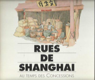 Rues de Shanghai - au temps des Concession. MALVAL, Jean