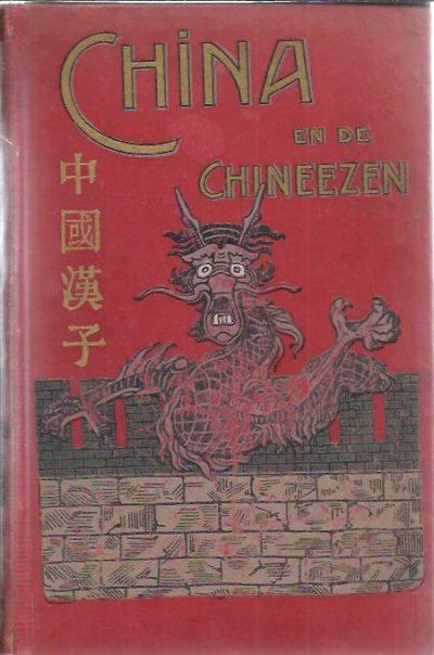 China en de Chineezen. Geert Janssen's Reis en Krijgsavonturen. Vertaald onder toezicht van P. Louwerse. FELSING, Otto