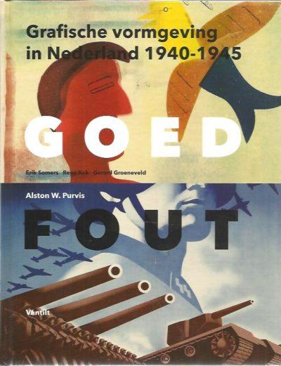 Goed fout. Grafische vormgeving in Nederland 1940-1945. - [Nieuw] PURVIS, Alston W.