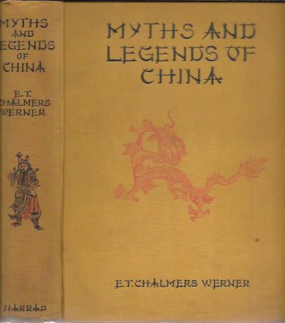 Myths & Legends of China. WERNER, E.T.C.
