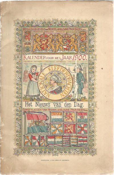 Kalender voor het Jaar 1900 - Nationale Kleederdrachten. Uitgegeven door Het Nieuws van den Dag. LAARS, T. van der