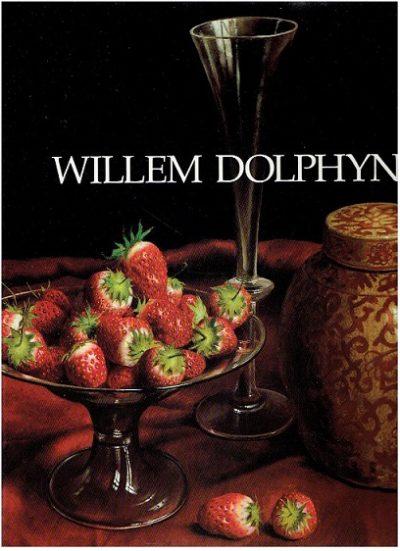 Willem Dolphyn. [Signed] VERSCHUREN, Monique H.N.M.