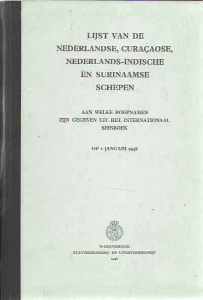 Lijst van de Nederlandse, Curaçaose, Nederland-Indische en Surinaamse Schepen aan welke roepnamen zijn gegeven uit het internationaal seinboek op 1 Januari 1948. + los bijgevoegd supplementen [12 x ] voor iedere maand van het jaar 1948. [LIJST]