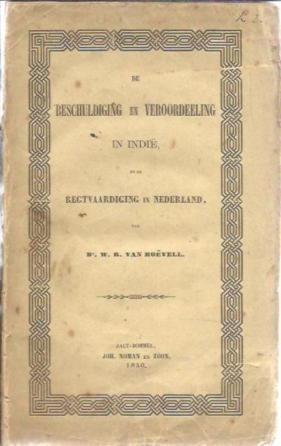 De Beschuldiging en Veroordeling in Indië, en de Regtvaardiging in Nederland. HOËVELL, W.R. van