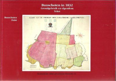 Bunschoten in 1832. Grondgebruik en eigendom. Tekst + Kaarten [Bunschoten Duist] [Two volumes]. BEEK, A. ter e.a.