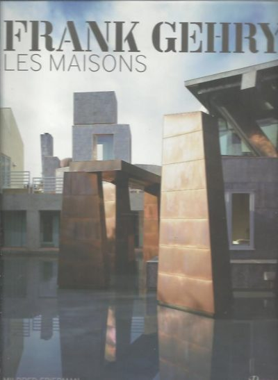Frank Gehry - Les Maisons. FRIEDMAN, Mildred