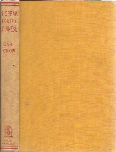 I speak for the Chinese. [Third impression]. CROW, Carl