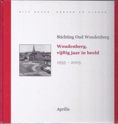 Woudenberg, vijftig jaar in beeld 1955-2005. Uijt hoven, dorpen en steden. HONDERS, Ody, Piet de KRUIF [Samenstellers]