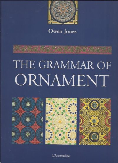 The Grammar of Ornament. Illustrated by examples from various styles of ornaments. [New] JONES, Owen