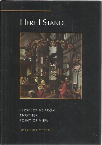 Here I stand. Perspective from another point of view. SMITH, Norris Kelly