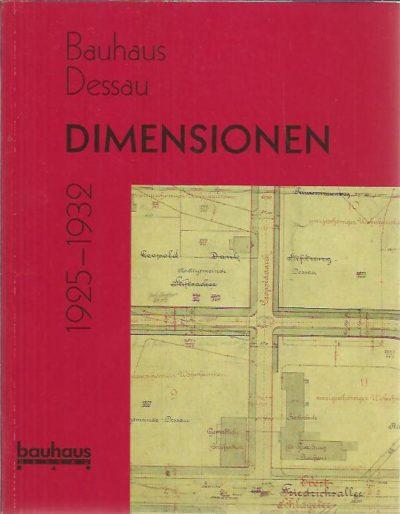 Bauhaus Dessau - Dimensionen 1925-1932. BAUHAUS DESSAU