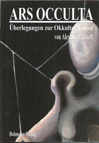 Ars Occulta. Überlegungen zur Okkulten Kunst. GRAEFF, Alexander von