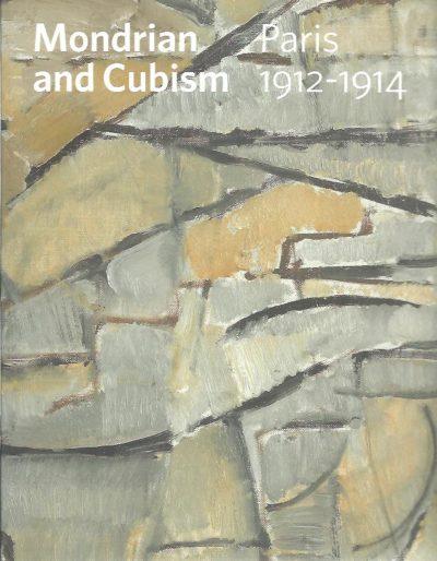 Mondrian and Cubism - Paris 1912-1914. JANSSEN, Hans - MONDRIAAN
