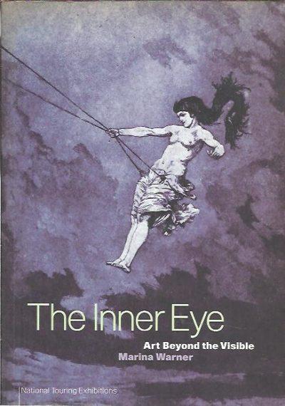 The Inner Eye. Art Beyond the Visible. WARNER, Marina