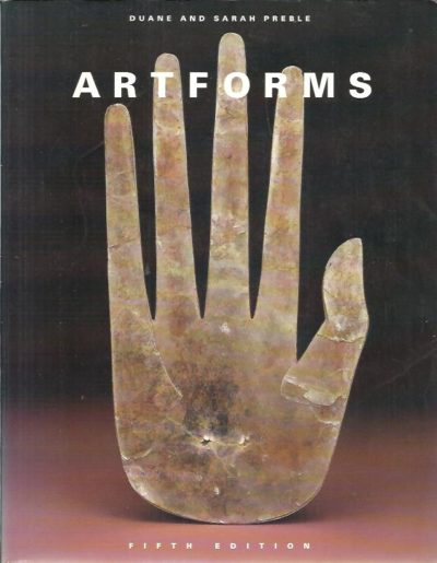 Artforms. An introduction to the visual arts. Fifth edition. PREBLE, Duane & Sarah