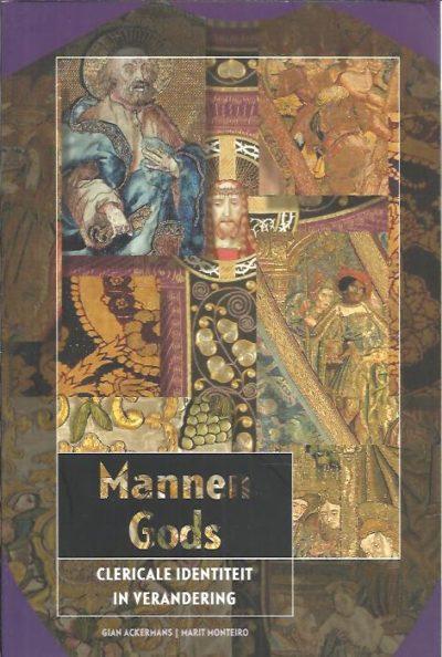 Mannen Gods. Clericale identiteit in verandering. ACKERMANS, Gian & Marit MONTEIRO [Red.]