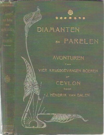 Diamanten en Paarlen. Avonturen van vier ontsnapte krijgsgevangen Boeren op Ceylon. Met Illustratiën van P. van Looy. BALEN, J. Hendrik van