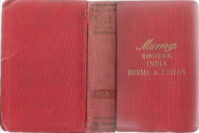 A handbook for travellers in India, Burma and Ceylon including all British India, the Portuguese and French possessions, and the Indian States. Eleventh edition. With eighty-five maps and plans. MURRAY