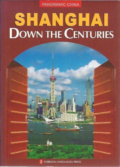 Shanghai Down the Centuries. PANORAMIC CHINA